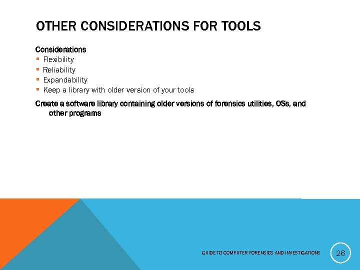 OTHER CONSIDERATIONS FOR TOOLS Considerations § Flexibility § Reliability § Expandability § Keep a