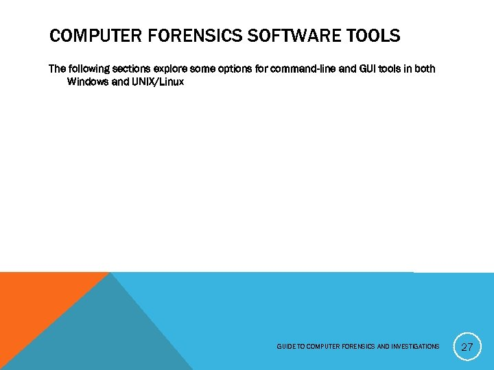 COMPUTER FORENSICS SOFTWARE TOOLS The following sections explore some options for command-line and GUI