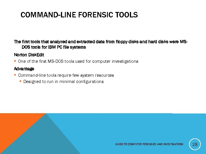 COMMAND-LINE FORENSIC TOOLS The first tools that analyzed and extracted data from floppy disks
