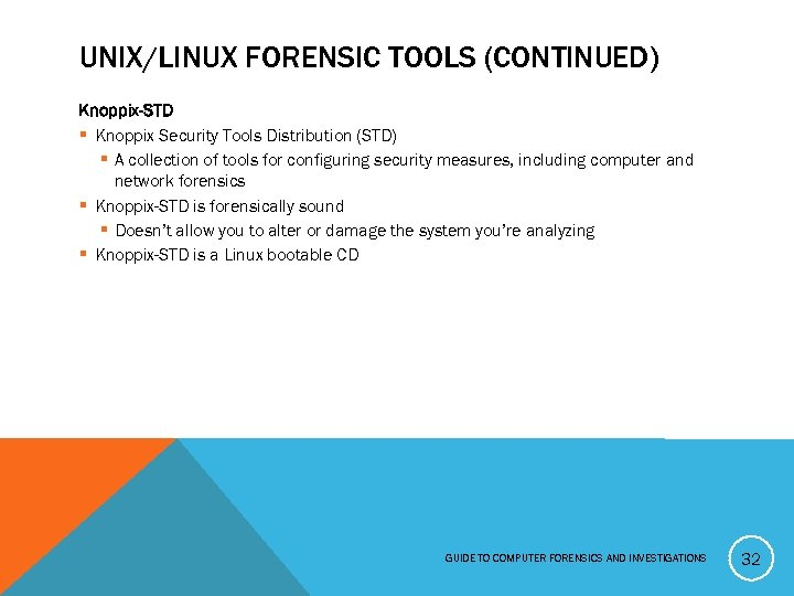 UNIX/LINUX FORENSIC TOOLS (CONTINUED) Knoppix-STD § Knoppix Security Tools Distribution (STD) § A collection