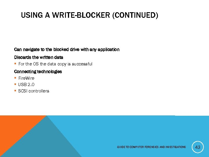 USING A WRITE-BLOCKER (CONTINUED) Can navigate to the blocked drive with any application Discards