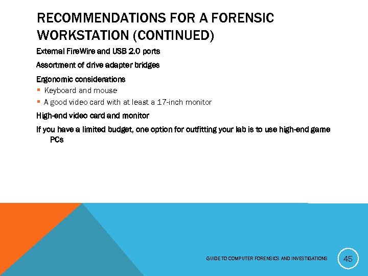 RECOMMENDATIONS FOR A FORENSIC WORKSTATION (CONTINUED) External Fire. Wire and USB 2. 0 ports