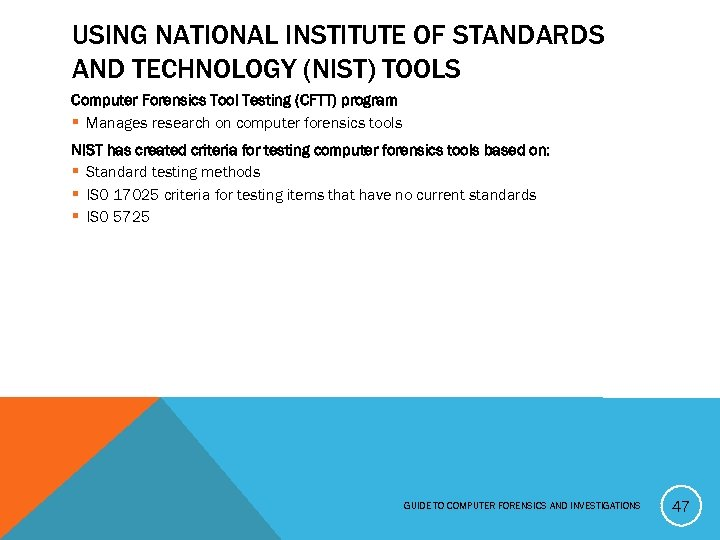 USING NATIONAL INSTITUTE OF STANDARDS AND TECHNOLOGY (NIST) TOOLS Computer Forensics Tool Testing (CFTT)