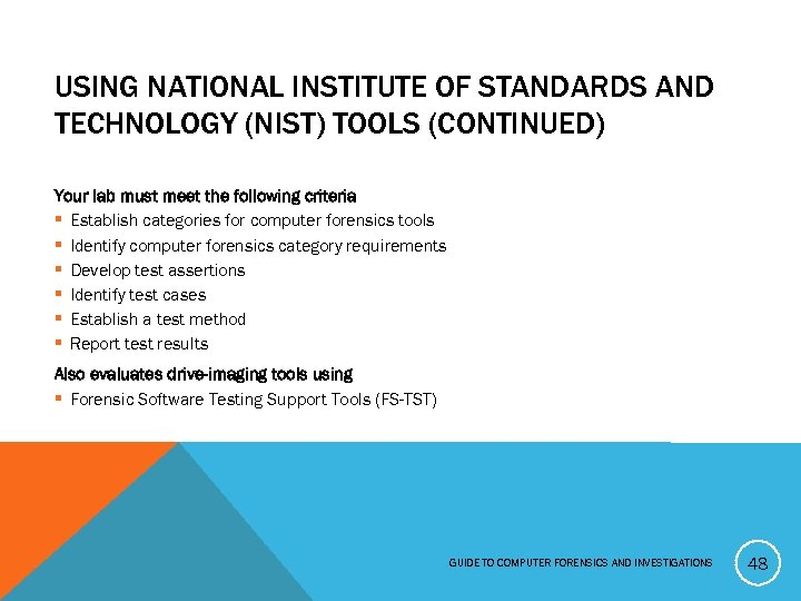 USING NATIONAL INSTITUTE OF STANDARDS AND TECHNOLOGY (NIST) TOOLS (CONTINUED) Your lab must meet