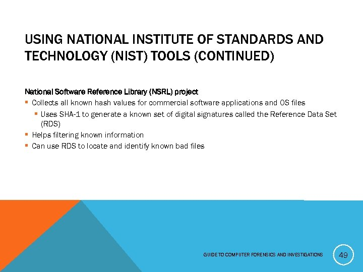 USING NATIONAL INSTITUTE OF STANDARDS AND TECHNOLOGY (NIST) TOOLS (CONTINUED) National Software Reference Library