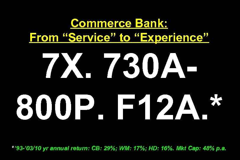 "Commerce Bank: From ""Service"" to ""Experience"" 7 X. 730 A 800 P. F 12"