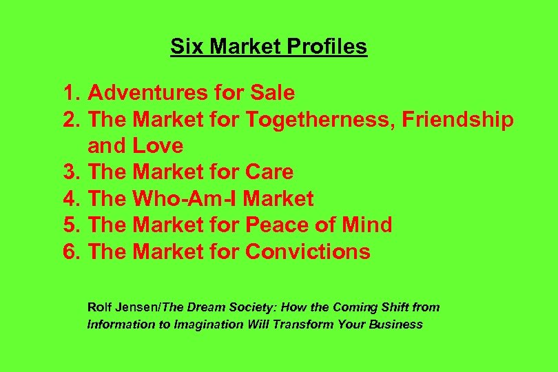 Six Market Profiles 1. Adventures for Sale 2. The Market for Togetherness, Friendship and
