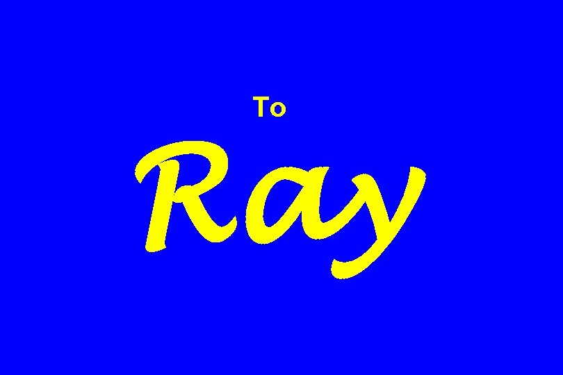 To Ray