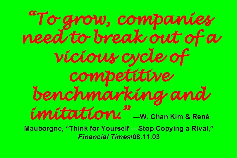 """To grow, companies need to break out of a vicious cycle of competitive benchmarking"