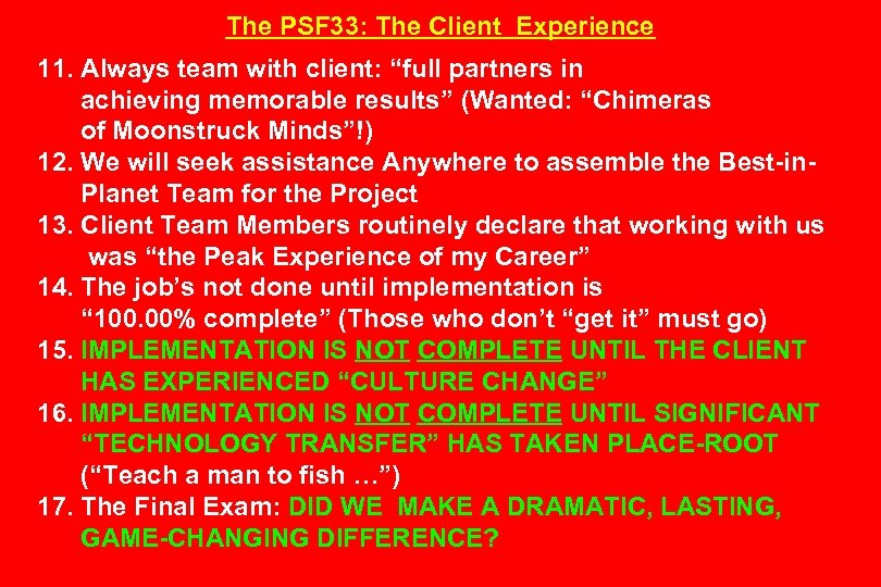 "The PSF 33: The Client Experience 11. Always team with client: ""full partners in"
