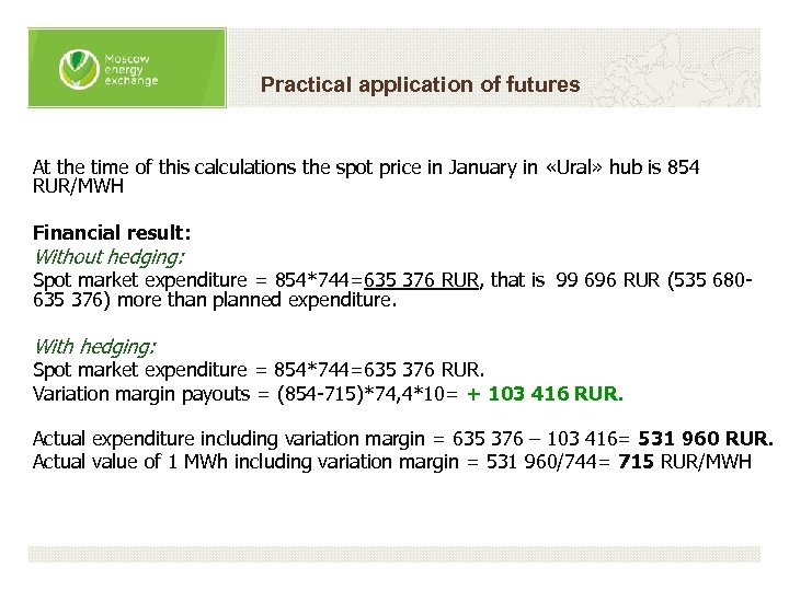 Practical application of futures At the time of this calculations the spot price in