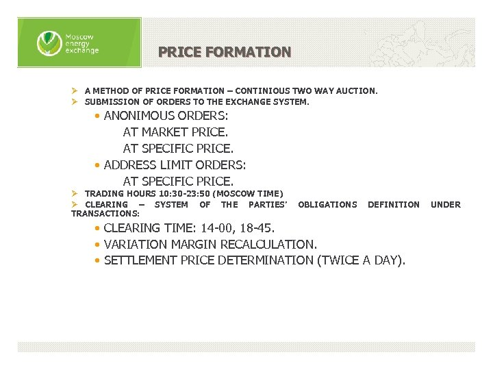PRICE FORMATION Ø A METHOD OF PRICE FORMATION – CONTINIOUS TWO WAY AUCTION. Ø