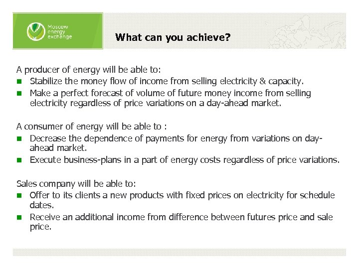 What can you achieve? A producer of energy will be able to: n Stabilize