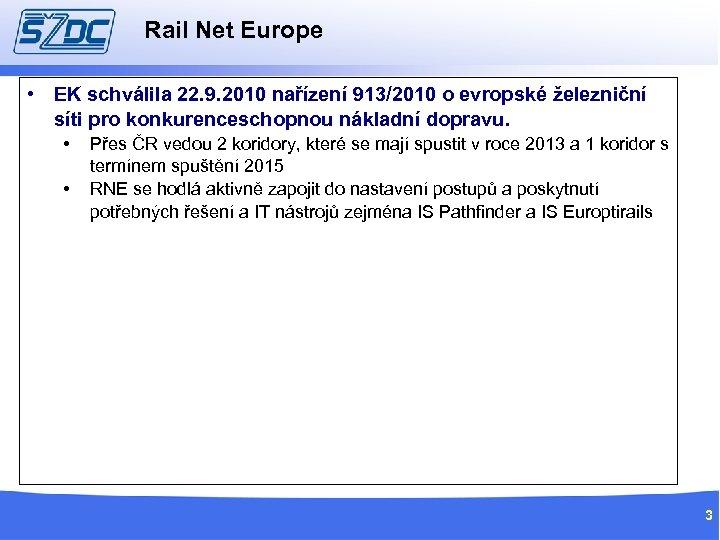 Rail Net Europe • EK schválila 22. 9. 2010 nařízení 913/2010 o evropské železniční