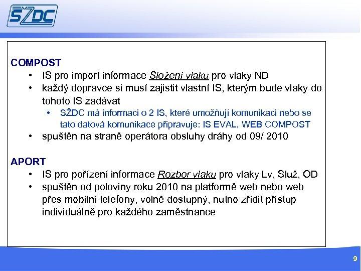 COMPOST • IS pro import informace Složení vlaku pro vlaky ND • každý dopravce