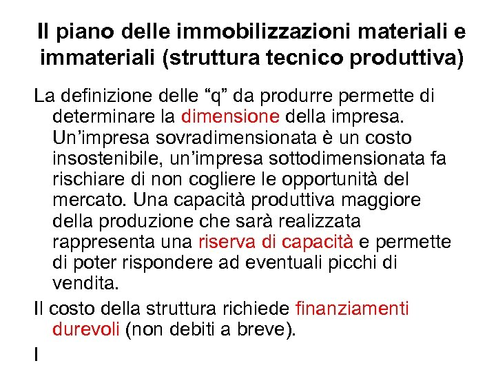 """Il piano delle immobilizzazioni materiali e immateriali (struttura tecnico produttiva) La definizione delle """"q"""""""