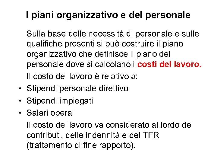 I piani organizzativo e del personale Sulla base delle necessità di personale e sulle