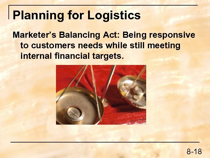 Planning for Logistics Marketer's Balancing Act: Being responsive to customers needs while still meeting