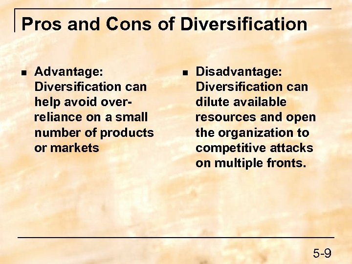 Pros and Cons of Diversification n Advantage: Diversification can help avoid overreliance on a
