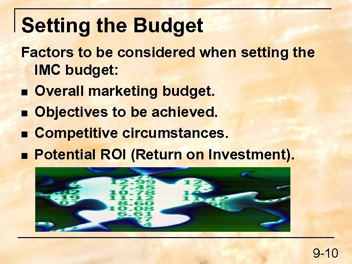 Setting the Budget Factors to be considered when setting the IMC budget: n Overall