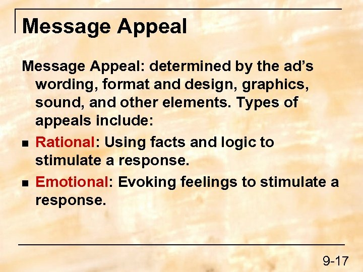 Message Appeal: determined by the ad's wording, format and design, graphics, sound, and other