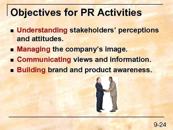 Objectives for PR Activities n n Understanding stakeholders' perceptions and attitudes. Managing the company's