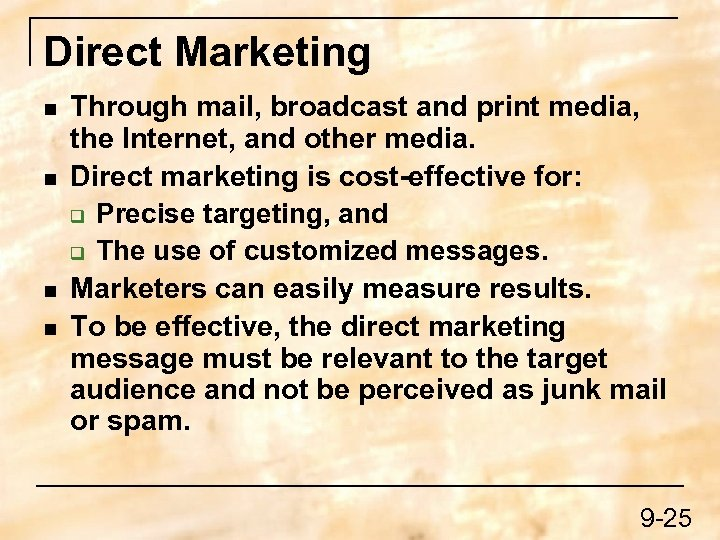 Direct Marketing n n Through mail, broadcast and print media, the Internet, and other