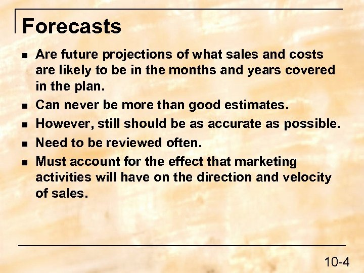 Forecasts n n n Are future projections of what sales and costs are likely