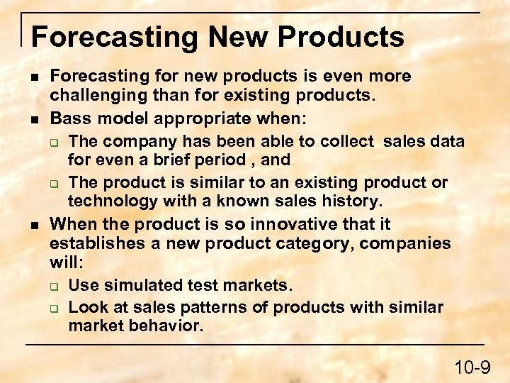 Forecasting New Products n n n Forecasting for new products is even more challenging