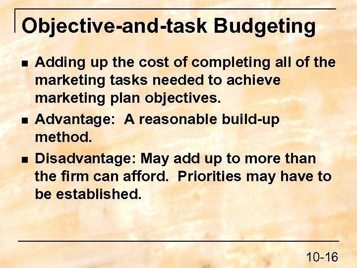 Objective-and-task Budgeting n n n Adding up the cost of completing all of the