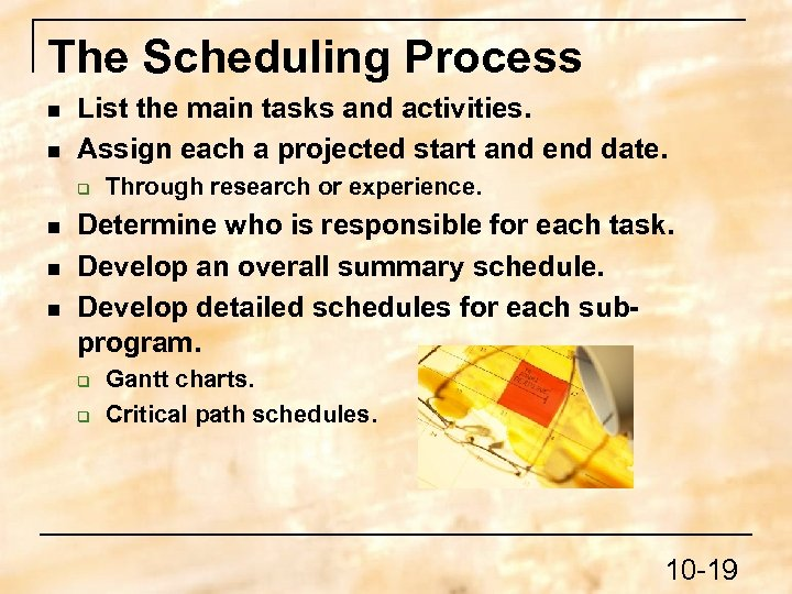The Scheduling Process n n List the main tasks and activities. Assign each a