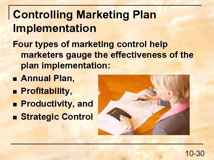 Controlling Marketing Plan Implementation Four types of marketing control help marketers gauge the effectiveness