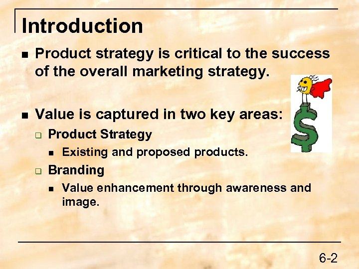 Introduction n Product strategy is critical to the success of the overall marketing strategy.