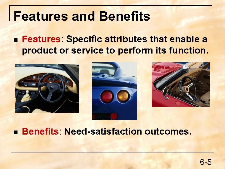 Features and Benefits n Features: Specific attributes that enable a product or service to