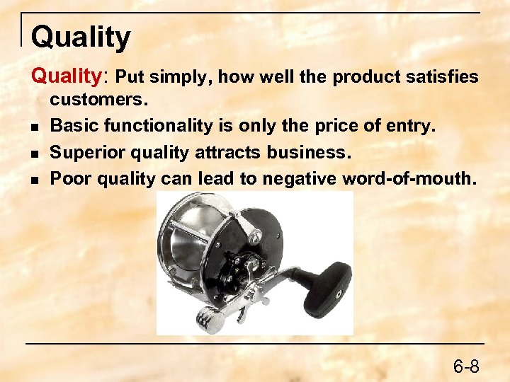 Quality: Put simply, how well the product satisfies n n n customers. Basic functionality