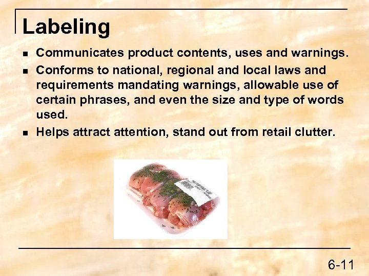 Labeling n n n Communicates product contents, uses and warnings. Conforms to national, regional