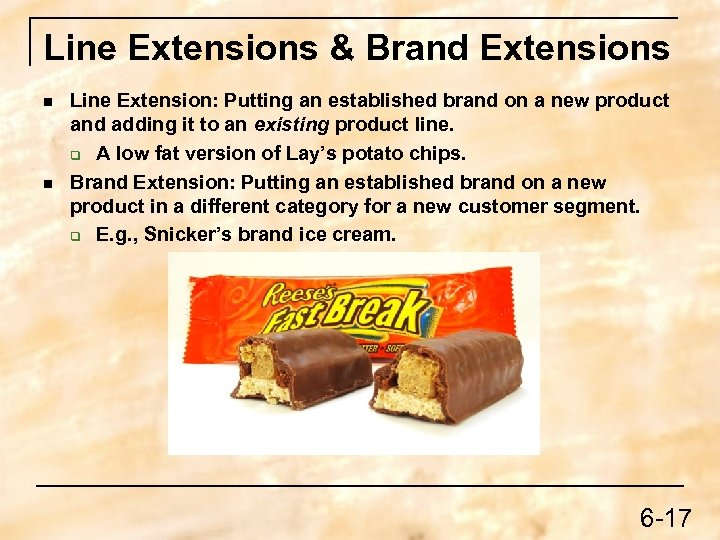 Line Extensions & Brand Extensions n n Line Extension: Putting an established brand on