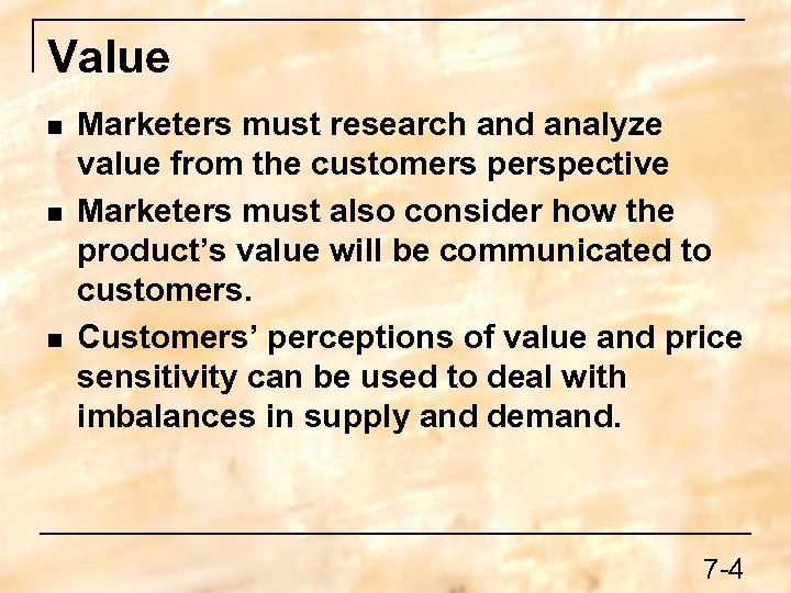 Value n n n Marketers must research and analyze value from the customers perspective