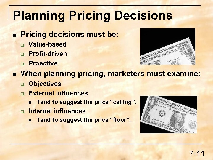 Planning Pricing Decisions n Pricing decisions must be: q q q n Value-based Profit-driven