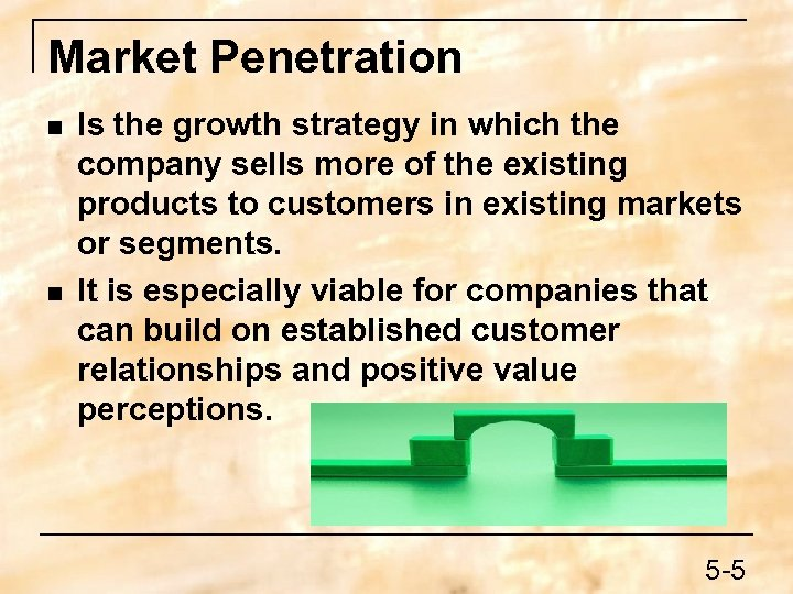 Market Penetration n n Is the growth strategy in which the company sells more