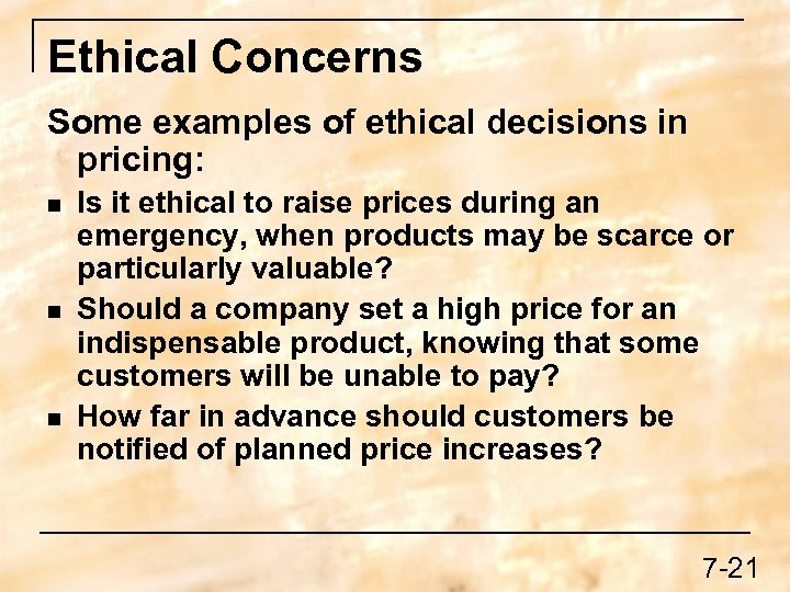 Ethical Concerns Some examples of ethical decisions in pricing: n n n Is it