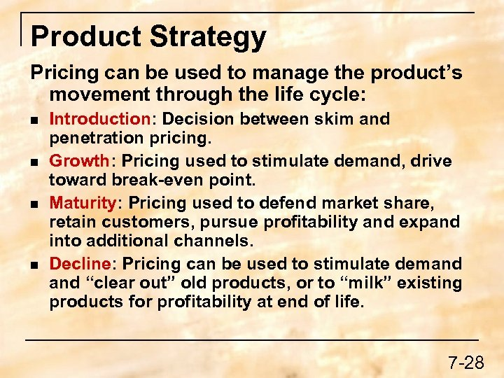 Product Strategy Pricing can be used to manage the product's movement through the life