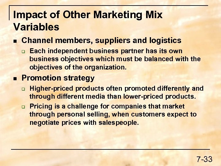 Impact of Other Marketing Mix Variables n Channel members, suppliers and logistics q n