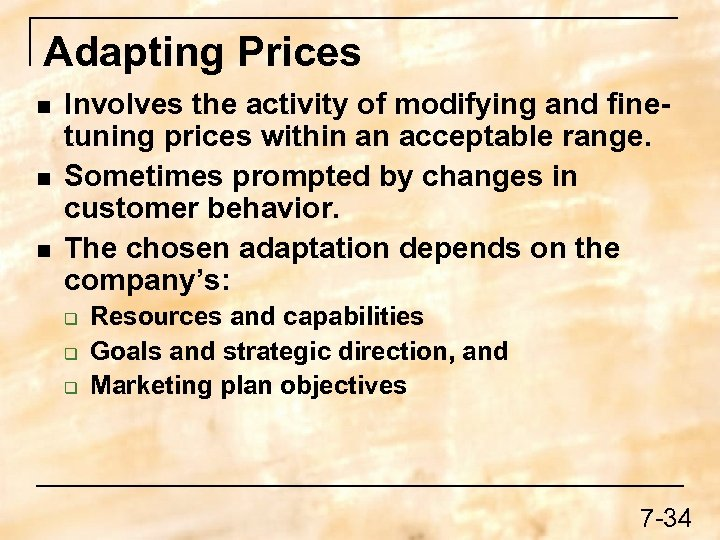 Adapting Prices n n n Involves the activity of modifying and finetuning prices within