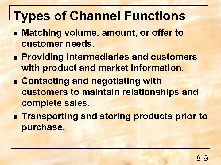 Types of Channel Functions n n Matching volume, amount, or offer to customer needs.