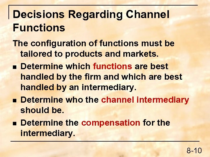 Decisions Regarding Channel Functions The configuration of functions must be tailored to products and