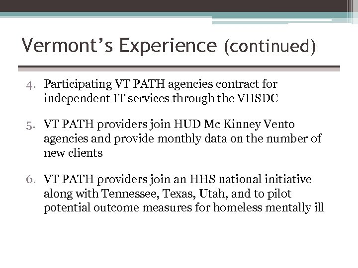 Vermont's Experience (continued) 4. Participating VT PATH agencies contract for independent IT services through