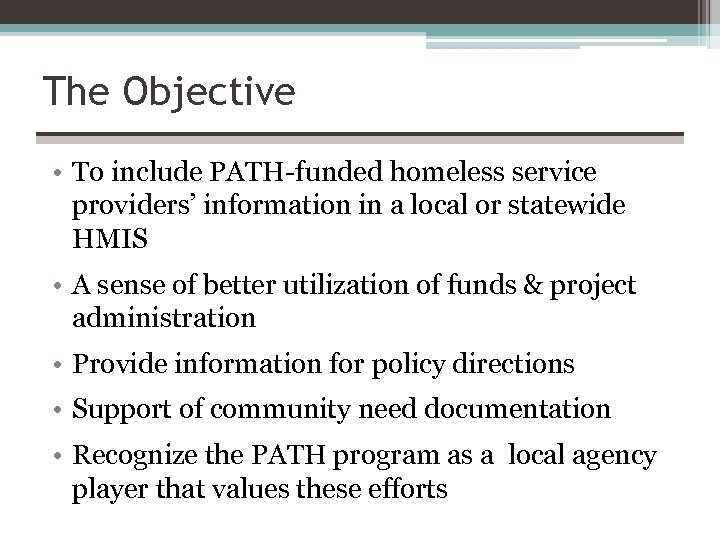 The Objective • To include PATH-funded homeless service providers' information in a local or