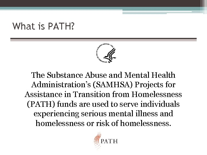 What is PATH? The Substance Abuse and Mental Health Administration's (SAMHSA) Projects for Assistance