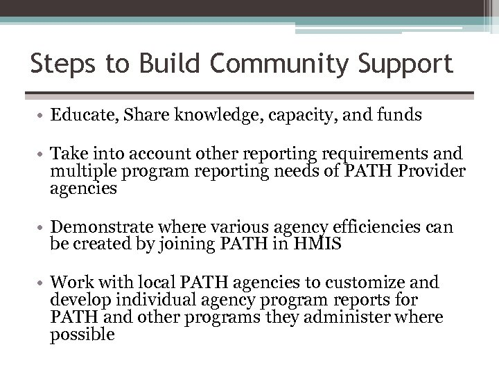 Steps to Build Community Support • Educate, Share knowledge, capacity, and funds • Take
